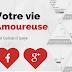Votre situation amoureuse selon Facebook et Google+