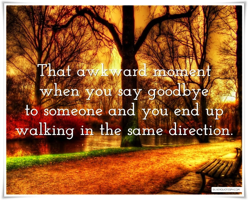 The Awkward Moment When You Say Goodbye To Someone, Picture Quotes, Love Quotes, Sad Quotes, Sweet Quotes, Birthday Quotes, Friendship Quotes, Inspirational Quotes, Tagalog Quotes