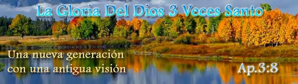 LA GLORIA DEL DIOS 3 VECES SANTO - MI ESCULA BIBLICA