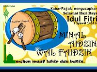 Kabar Pajak Mengucapkan Selamat Hari Raya Idul Fitri, 1 Syawal 1434 Hijriah, Tahun 2013