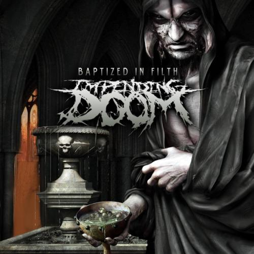 Impending Doom - Baptized in Filth [320CBR]