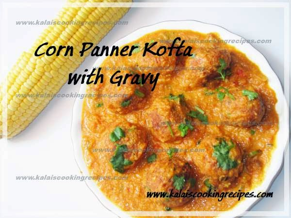 Delicious Sweet Corn Panner Kofta and Creamy Cashews Gravy Recipe