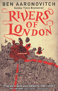 Rivers of London, a supernatural London series by Ben Aaronovitch