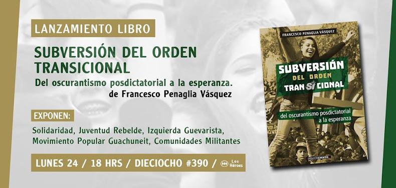 """SANTIAGO: LANZAMIENTO LIBRO """"SUBVERSIÓN DEL ORDEN TRANSICIONAL"""""""