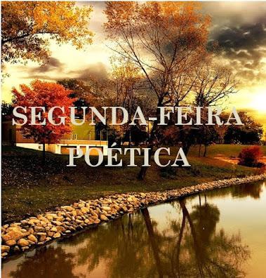 SEGUNDA-FEIRA POÉTICA