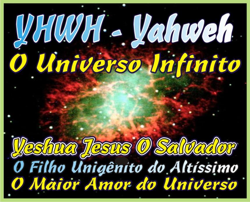 O Universo Infinito e Yeshua Jesus Salvador