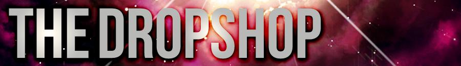 The Dropshop