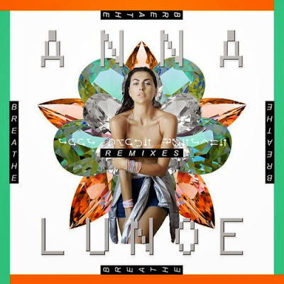 Anna Lunoe – Breathe (Remixes)
