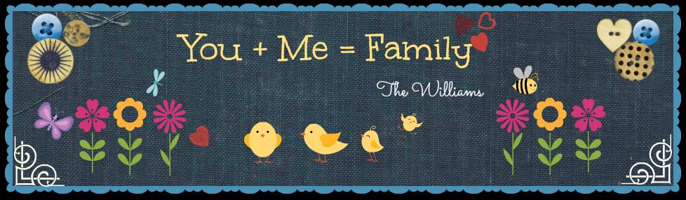You + Me = Family