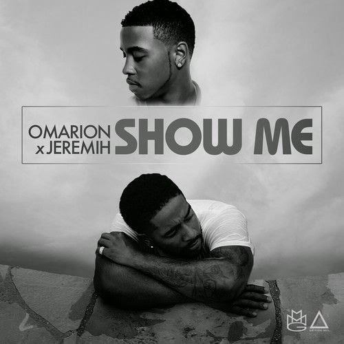 Show Me Lyrics by Omarion ft. Jeremih