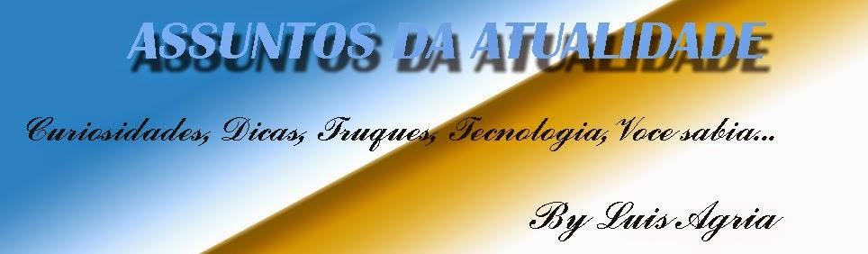 CURIOSIDADES, DICAS, TRUQUES, TECNOLOGIA, VOCE SABIA QUE...