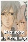 http://shojo-y-josei.blogspot.com.es/2013/09/wasurene-no-lenguage.html
