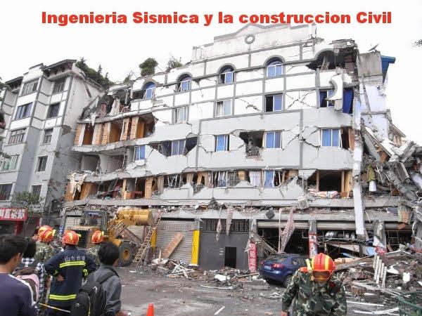 Ingeniería Sísmica y la Construcción Civil