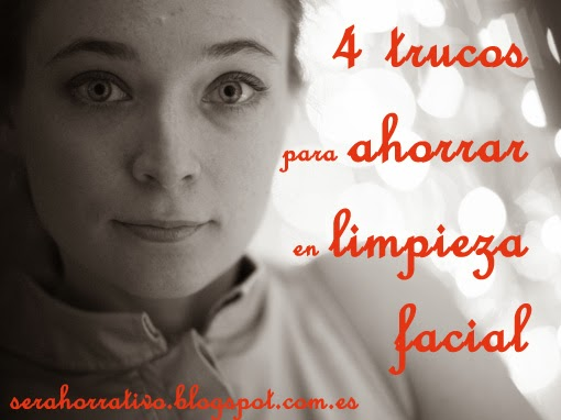 4 trucos para ahorrar en la limpieza facial diaria