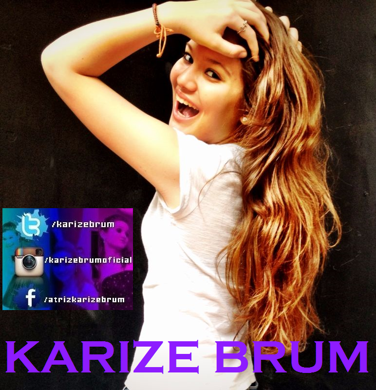 Karize Brum - Atriz