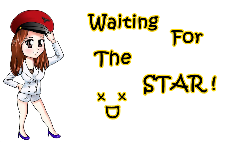 Waiting For The Star xD