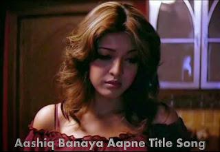 Aashiq Banaya Aapne Bollywood Mp3 A MyMp3Singer