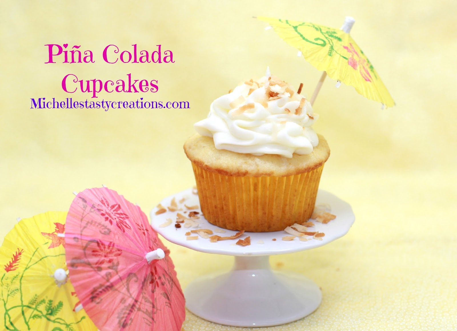 Michelle's Tasty Creations: Piña Colada Cupcakes