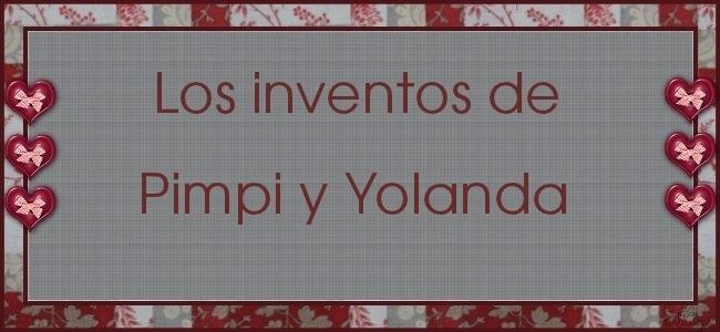 Los inventos de Pimpi y Yolanda