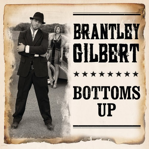 Bottoms Up Brantley Gilbert Artist brantley gilbert is