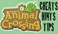 Animal Crossing New Leaf cheats codes hints and game tips