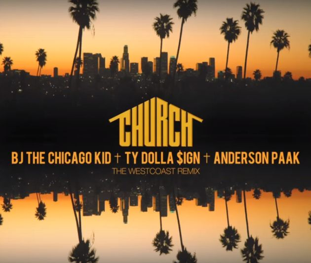 BJ The Chicago Kid - Church (Remix) (Feat. Ty Dolla $ign & Anderson .Paak)