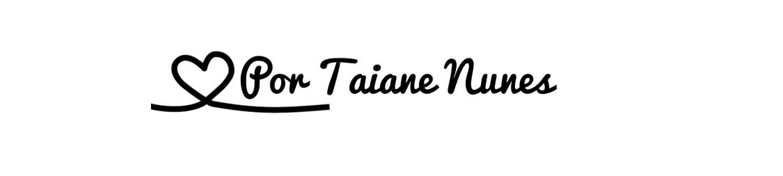 ________Por Taiane Nunes________