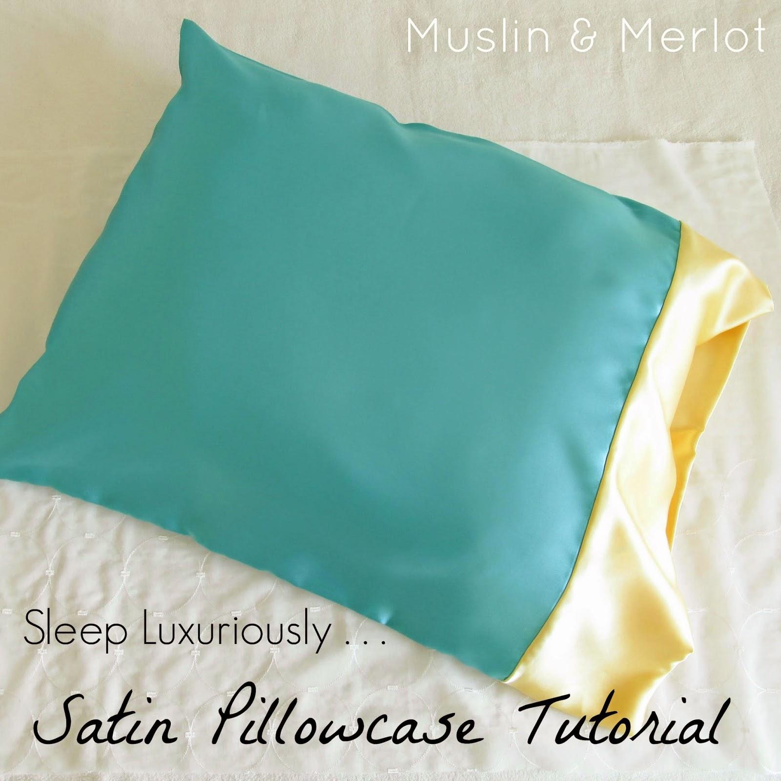 Diy Satin Pillowcase: Satin Pillowcase Tutorial   Muslin and Merlot,