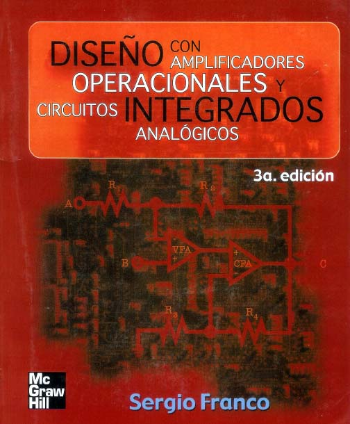 Diseño con amplificadores operacionales y circuitos integrados analógicos, 3ra Edición   Sergio Franco FreeLibros