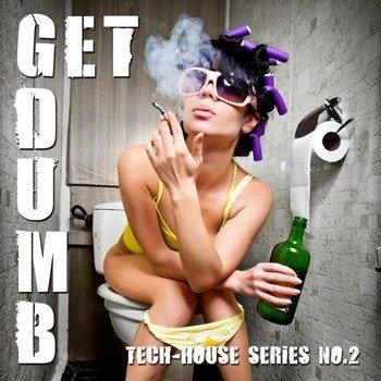 VA - GET DUMB! - DEEP UNDERGROUND HOUSE TUNES (2011)