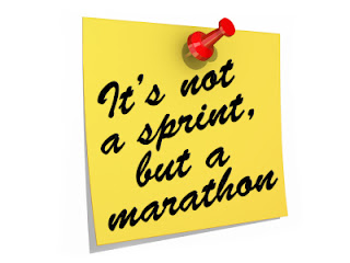 """it's not a sprint, but a marathon"""