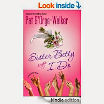 Sister Betty, Says I Do by Pat G'org Walker