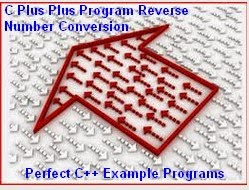 Convert a Number into Reverse Number Program in C Plus Plus