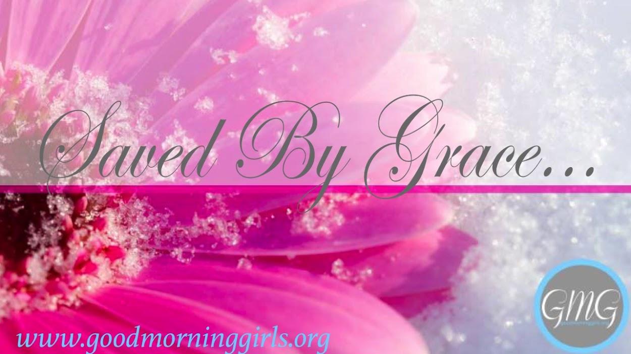 Saved By Grace...
