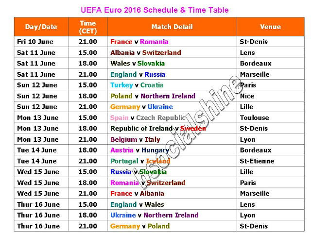 UEFA Euro 2016 Schedule & Time Table,Football/Soccer UEFA Euro 2016 Schedule & Time Table,soccer Euro 2016 schedule,soccer Euro 2016 fixture,soccer Euro 2016 time table,soccer Euro 2016 GST IST local time,soccer Euro 2016 venue,soccer Euro 2016 teams,Euro soccer 2016 full schedule,football Euro 2016 schedule,football Euro 2016 fixture,football Euro 2016 ticket,football Euro 2016 match detail,football Euro final 2016,teams,players,paris Football/Soccer UEFA Euro 2016 Schedule & Time Table  Teams: France, Romania, Albania, Switzerland, Wales, Slovakia, England, Russia, Turkey, Croatia, Poland, Northern Ireland, Germany, Ukraine, Spain, Czech Republic, Republic of Ireland, Sweden, Belgium, Italy, Austria, Hungary, Portugal, Iceland,