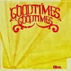 Good Times Good Times: Glue