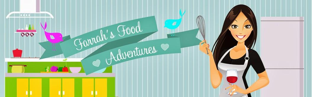 Farrah's Food Adventures