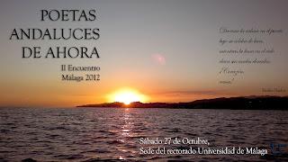 """"""" Poetas Andaluces de ahora"""" II Encuentro, Málaga,                 26, 27 y 28 de octubre 2012"""