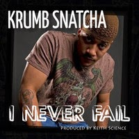 Krumb Snatcha - I Never Fail (prod. by Keith Science) (Real Hip-hop)