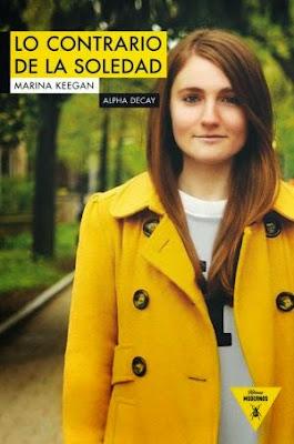 Reseña del Libro Lo contrario de la soledad, Marina Keegan, Portada