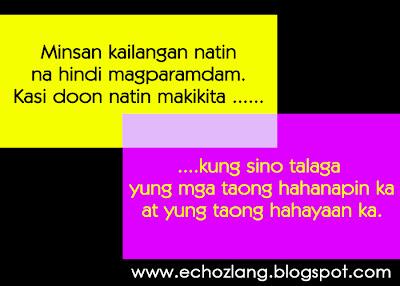Minsan kilangan natin na hindi magparamdan - Tagalog Love Quotes Collection