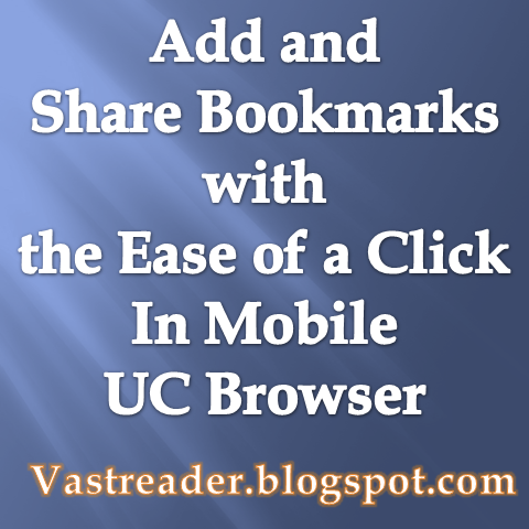 Learn to add, share, edit, delete, import, export, folder, organize and group up Bookmarks with the ease of a click in Mobile Uc Browser.