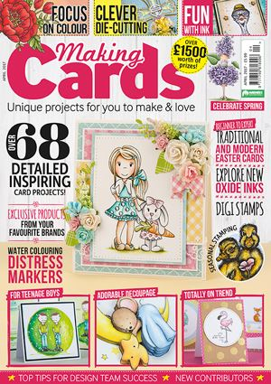 CURRENTLY FEATURED IN THE APRIL ISSUE OF MAKING CARDS MAGAZINE