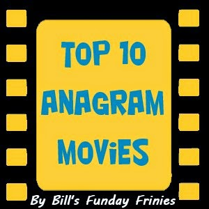 Bill's Friday Funnies Top 10 #AnagramMovies