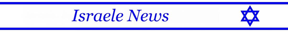 ISRAELE NEWS