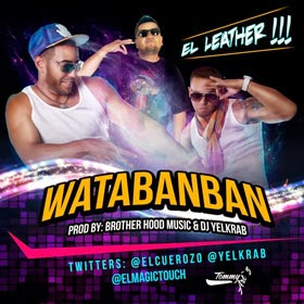 El Leather - Watabanban (Prod By BrotherHoodMusic & Dj Yelkrab)