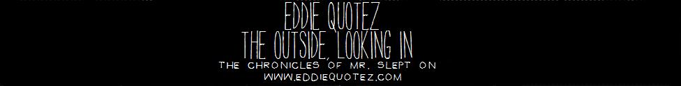 Eddie Quotez Blog