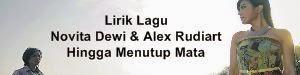 Lirik Lagu Novita Dewi & Alex Rudiart - Hingga Menutup Mata