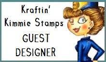 January 2017 - Guest Designer for Kraftin' Kimmie Stamps