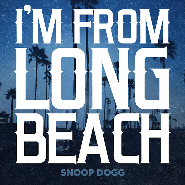 Snoop Dogg - I'm from Long Beach - Single Cover